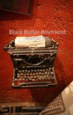 Black Butler Boyfriend scenarios by ILIENGT
