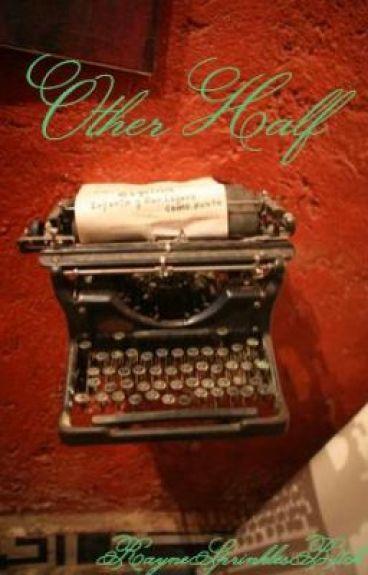 Other Half by RayneSprinklesBitch