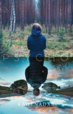 Psycho by Kahenadxb