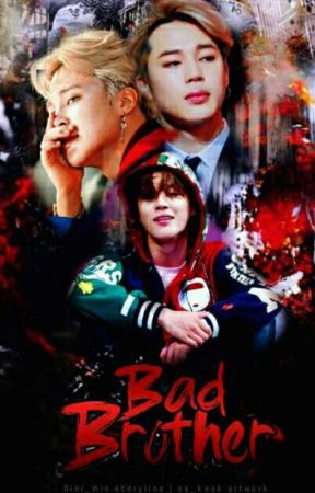 《MY BAD BROTHER》| PJM[COMPLETED] by dini_min