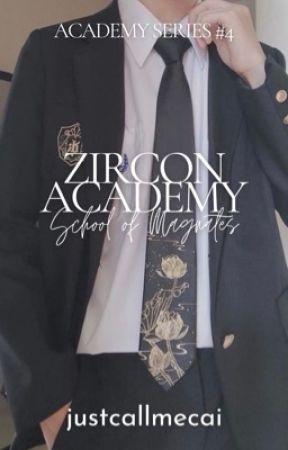 Zircon Academy: School of Magnates by justcallmecai
