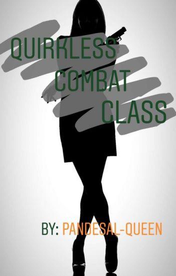 Quirkless Combat Class