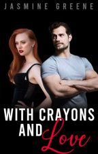 With Crayons and Love (Romantic Suspense) [COMPLETED) by JasmineDahlia