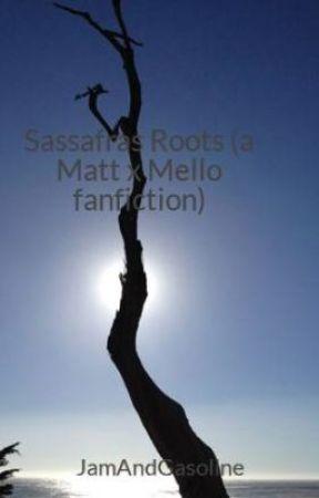 Sassafras Roots (a Matt x Mello fanfiction) by JamAndGasoline
