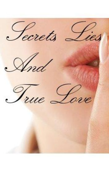 Secrets, Lies, and True Love