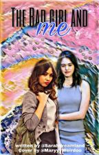 The Bad Girl and Me ღ Posie FF by Sarahdreamland