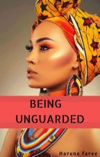 Being Unguarded (Completed) by fareeree