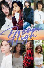 Dream High (Teen Fiction) by lowkeyBD