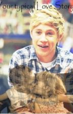 (ON HOLD) Your typical Love Story? (Niall Horan Fanfiction) by MerelSchetselaar