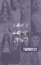 Can I Love You (Squeal to Can I Trust You Fifth Harmony Fanfic) by twinny22