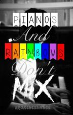 Pianos and Rainbows Don't Mix (BoyxBoy) by BrokenessInside