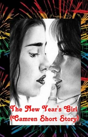 The New Year's Girl (Camren Short Story) by shaneisney
