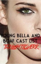 Young Bella/ BOAF Cast by twilightloverr