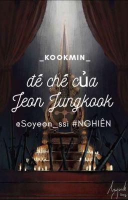 Đọc truyện |kookmin| đế chế của Jeon Jungkook✅