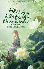 (Edit)Hệ thống bức ta làm thánh mẫu_La Thanh Mai by RirichiyoShirakin2