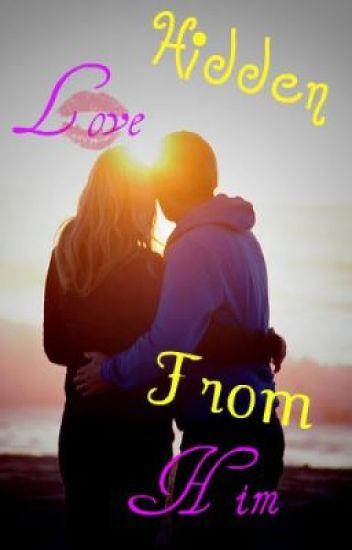 Hidden Love From Him?