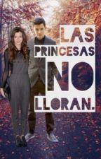 Las Princesas No Lloran by Itari_Bfk