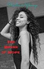 THE BRINK OF HOPE  by CharlesNjikonye