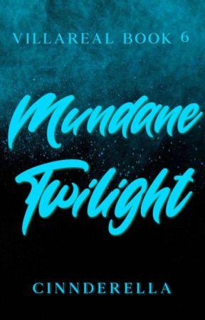Villareal #6: Mundane Twilight by cinnderella