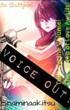 Voice Out! [A Vocaloid Honne Dell Romance] by NaminaAkitsu
