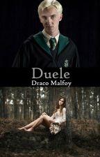 Duele (Draco Malfoy y tu) TERMINADA by MissESturch