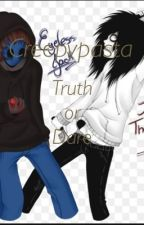 Creepypasta Truth or Dare (ON HOLD) by flare_the_huntress