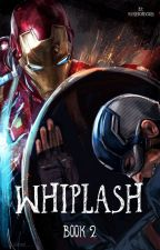 Whiplash- Book 2 by youneverknow22