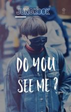 Do you see me?| Jk by minyoonginnn