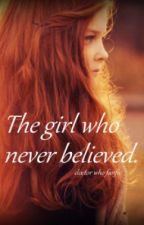 The girl who never believed (Doctor who fanfic) by TimelordsFTW