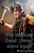 The Walking Dead : Never alone again [Tome 2] by Bibicha33