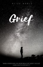 GRIEF by AlizeNoble1