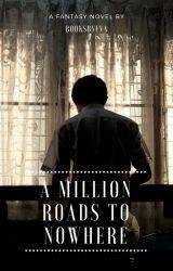 A Million Roads to Nowhere by evacreates