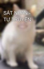SÁT NHÂN - TỰ TRUYỆN. by MinhThuanKhiet
