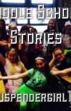 Middle School Stories by suspendergirl13