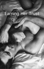 Earning Her Trust by fashionqueen95