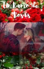 Un Ramo de Rosas by BlackFlowers66
