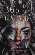 365 DAYS TO FORGET IT by AnthelmaRamirez