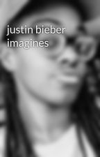 justin bieber imagines by G_R_Ace_