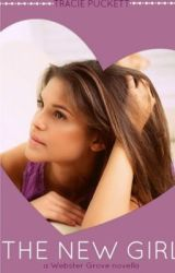 The Webster Grove series- The new girl (Book one) by snowangel_luvs
