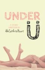 Under U (SPG) by AkoSiWhiteHeart