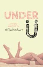 Under U (SPG) by AkoSiWhiteHeart