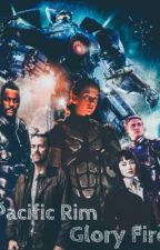 Pacific Rim: Glory Fire by TheCasterOfShadows
