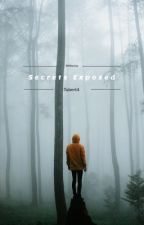 •Secrets Exposed• by Tubert4