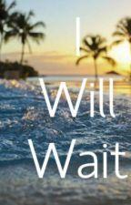 I will wait by NalaIrwinxx