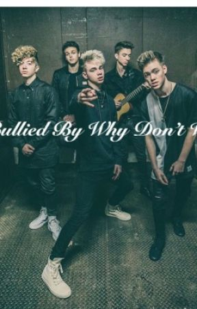 Bullied By Why Don't We by Spicyywdw