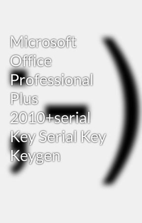 microsoft office professional plus 2010 serial key