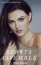 Book Two: Beasts Assemble by Lone-wolf-fanfics