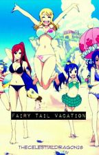 Fairy Tail's Vacation by TheCelestialDragon28
