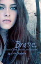 Brave. by colechantelle