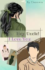 Hey Uncle, I Love You! by cleonimia